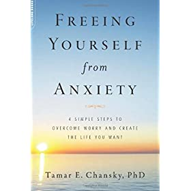 Learn more about the book, Freeing Yourself from Anxiety: The 4-Step Plan to Overcome Worry and Create the Life You Want