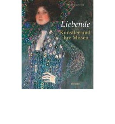 Liebende: K?nstler und ihre Musen. 40 Portr?ts von Raphael bis Man Ray (Hardback)(German) - Common pdf epub