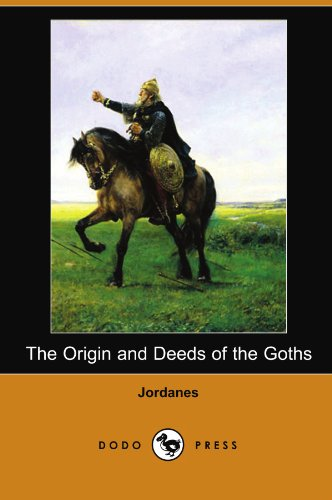 The Origin and Deeds of the Goths (Dodo Press) from Brand: Dodo Press