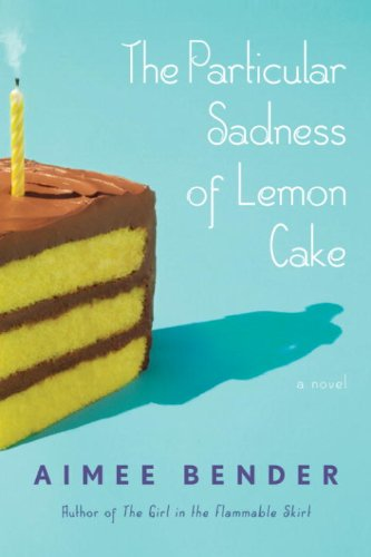 The Particular Sadness Of Lemon Cake A Novel Kindle Edition By