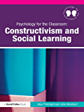 Psychology for the Classroom: Constructivism and Social Learning