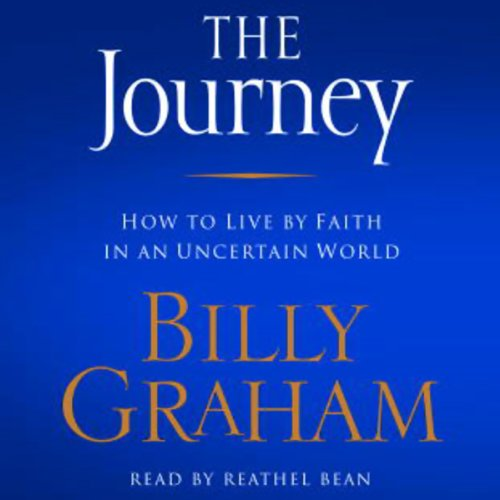 The Journey: How to Live by Faith in an Uncertain World by Random House Audio