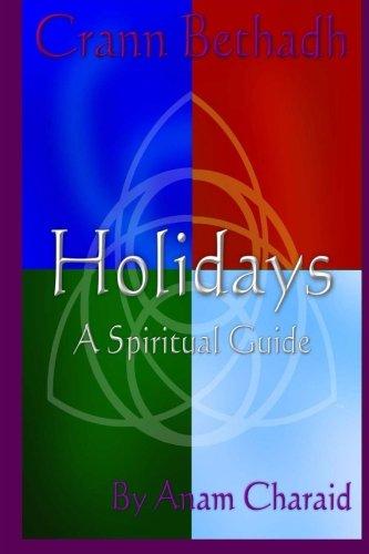 Holidays: A Spiritual Guide (Crann Bethadh)