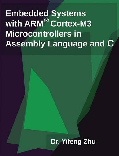 Embedded Systems with ARM Cortex-M3 Microcontrollers in Assembly Language and C [Zhu, Yifeng] (Tapa Blanda)