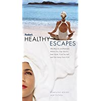 Fodor's Healthy Escapes, 7th Edition: 284 Resorts and Retreats Where You Can Get Fit, Feel Good, Find Yourself and Get  Away From It All