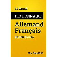 Le Grand Dictionnaire Allemand-Français: 85.000 Entrée (Dictionnaires t. 1) (French Edition)