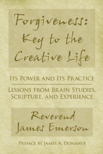 FORGIVENESS: KEY TO THE CREATIVE LIFE