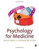 Psychology for Medicine, Ayers, Susan and de Visser, Richard, 1412946905