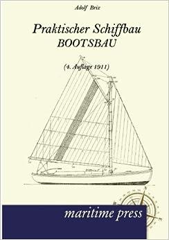 Praktischer Schiffbau: Bootsbau (4. Auflage 1911)