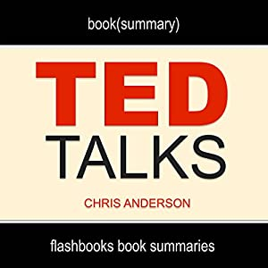 Summary: TED Talks by Chris Anderson: The Official TED Guide to Public Speaking Audiobook