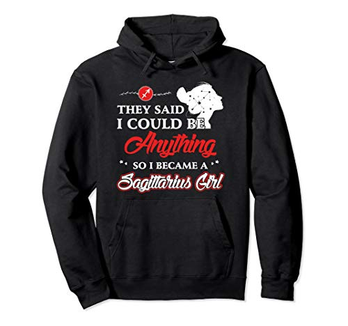 Could Be Everything So I Became Sagittarius Girl Hoodie