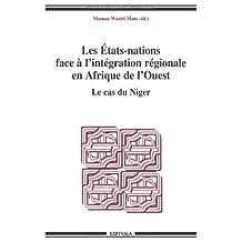 Etats-nations Face Integration Regionale Afrique Ouest: Cas Niger