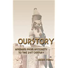 Ourstory: Afrikans from Antiquity to the 21st Century