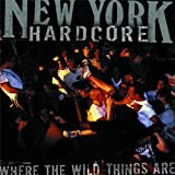 New York Hardcore : Where the Wild Things Are