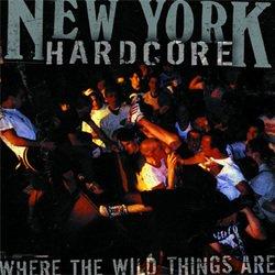 New York Hardcore : Where the Wild Things Are