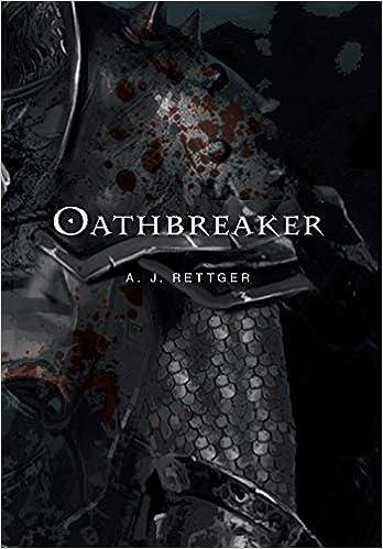 Oathbreaker: Rettger, A J: 9781525589232: Amazon.com: Books