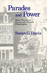 Parades and Power: Street Theatre in Nineteenth-Century Philadelphia