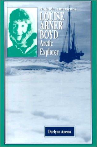 Louise Arner Boyd: Arctic Explorer (Notable Americans)