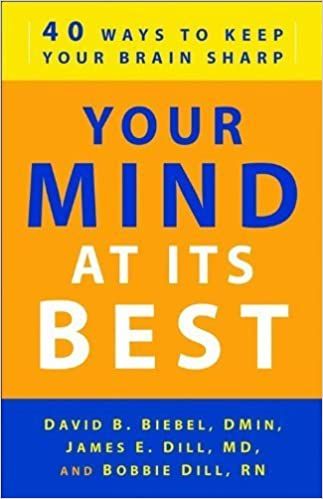Book Your Mind at Its Best: 40 Ways to Keep Your Brain Sharp by David B. D.Min Biebel (2011-01-01)