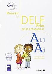 Réussir le delf prim' A1 - A1.1 guide pédagogique + cd