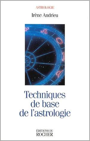 Lire en ligne Techniques de base de l'astrologie pdf