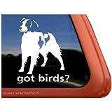 GOT BIRDS? ~ American Brittany Dog Vinyl Window Auto Decal Sticker