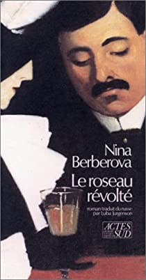 Le roseau révolté par Berberova
