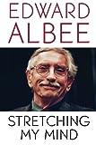 Stretching My Mind, Edward Albee, 0786717998
