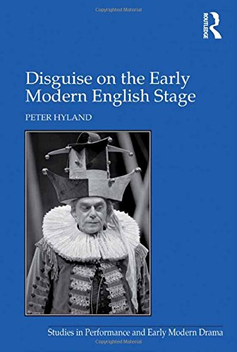 Disguise on the Early Modern English Stage (Studies in Performance and Early Modern Drama) (Dance Costumes On Stage)