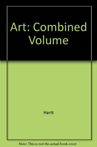 Art: (Combined Vol.) A History of Painting, Sculpture and Architecture