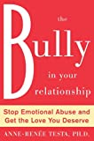 The Bully in Your Relationship, Anne-Renee Testa, 0071481362