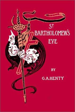 Read Online St. Bartholomew's Eve pdf epub