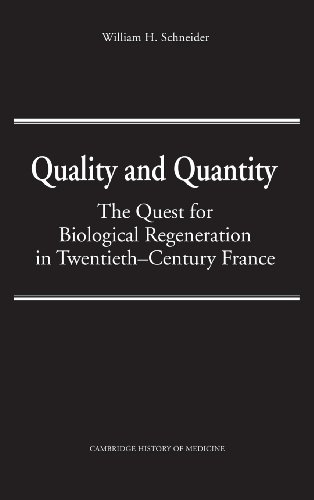 Quality and Quantity: The Quest for Biological Regeneration in Twentieth-Century France (Cambridge Studies in the Histor