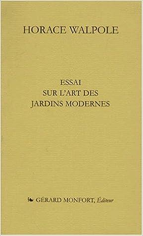 Amazon.fr - Essai sur l\'art des jardins modernes - Horace ...