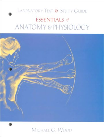 Laboratory Text and Study Guide for Essentials of A&P