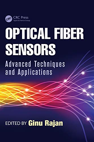 Optical Fiber Sensors: Advanced Techniques and Applications (Devices, Circuits, and Systems)