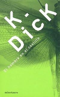 El Hombre En El Castillo / The Man in the High Castle (Spanish Edition)
