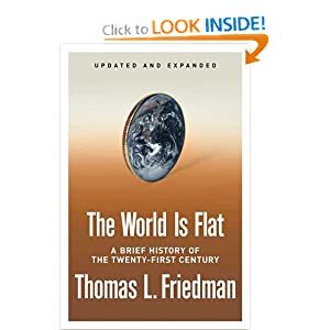 The World Is Flat [Updated and Expanded]: A Brief History of the Twenty-first Century Thomas L. Friedman