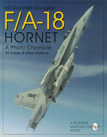 Navy Blue History Book - Mcdonnell-Douglas F/A-18 Hornet: A Photo Chronicle (Schiffer Military/Aviation History)