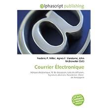 Courrier Électronique: Adresse électronique, Fil de discussion, Liste de diffusion, Signature aléatoire, Newsletter, Client de messagerie