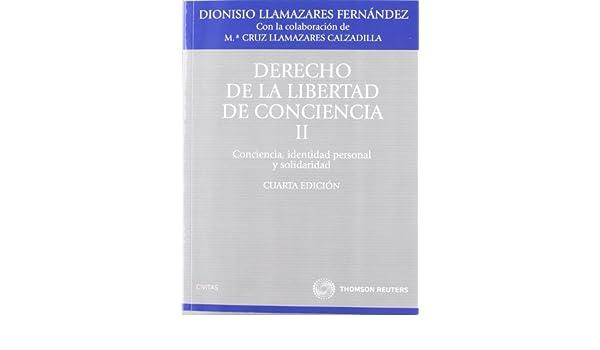 Derecho de la Libertad de Conciencia, II Tratados y Manuales de Derecho: Amazon.es: Dionisio Llamazares Fernández: Libros