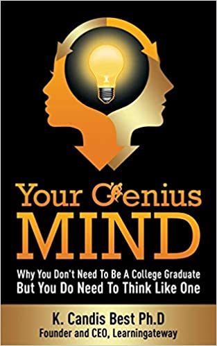 Your Genius Mind Why You Dont Need To Be A College Graduate But Do Think Like One Paperback July 7 2014