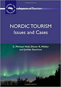 Book Nordic Tourism: Issues and Cases (Aspects of Tourism) by C. Michael Hall (1-Nov-2008)