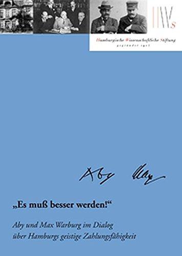 Es muß besser werden!: Aby und Max Warburg über Hamburgs geistige Zahlungsfähigkeit (Mäzene für Wissenschaft) Gebundenes Buch – 15. Dezember 2015 Karen Michels Hamburg University Press 394342328X Aby Warburg