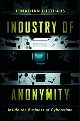 Industry of Anonymity  Inside the Business of Cybercrime - Kindle ... 7bde77183
