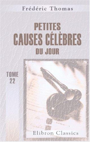 Petites causes célèbres du jour: Volume 22; Octobre 1856 (French Edition) pdf