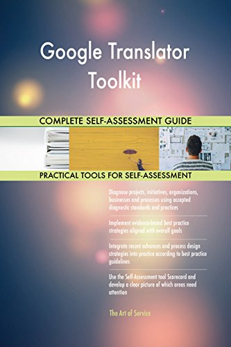 Google Translator Toolkit Toolkit: best-practice templates, step-by-step work plans and maturity diagnostics