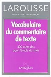 VOCABULAIRE DU COMMENTAIRE DE TEXTE. 400 Mots-clés pour l'étude du style