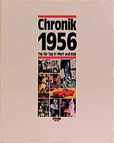 Chronik, Chronik 1956 (Chronik / Bibliothek des 20. Jahrhunderts. Tag für Tag in Wort und Bild)