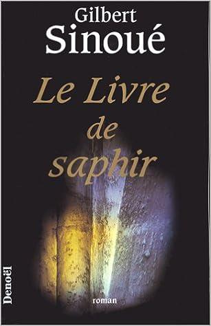 Le Livre De Saphir Roman French Edition Gilbert Sinoue